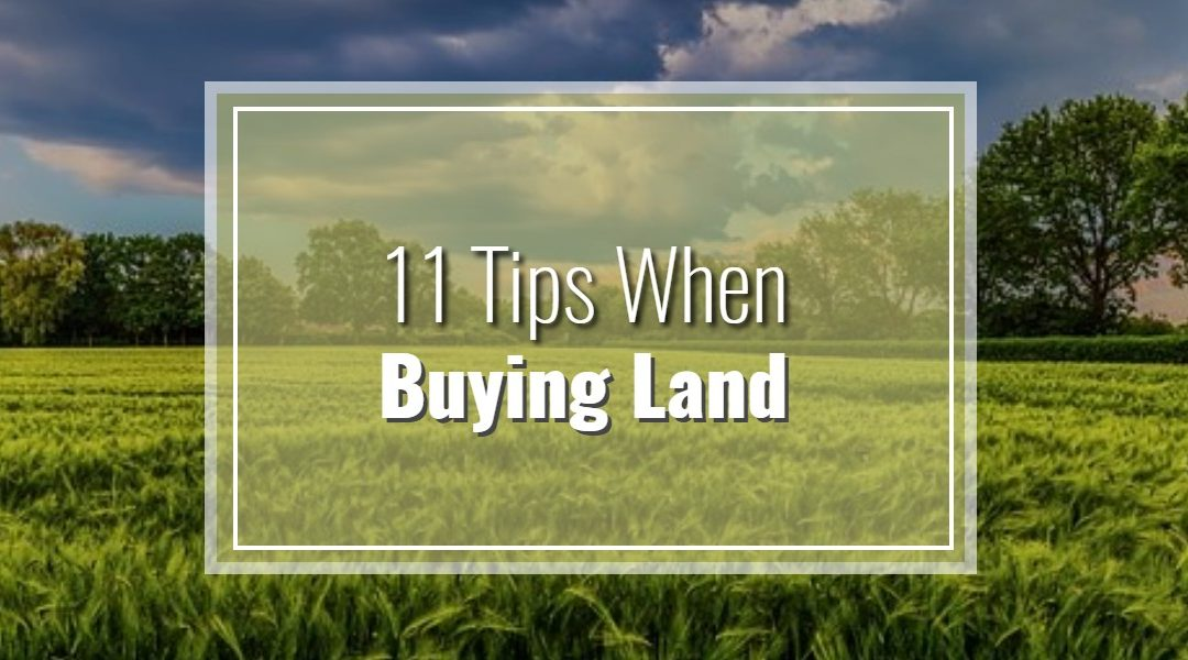 11 Tips When Buying Land