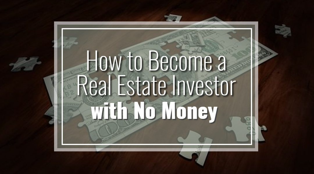 How to Become a Real Estate Investor with No Money [Infographic]