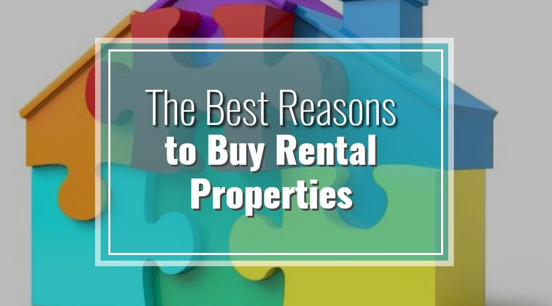 The Best Reasons to Buy Rental Property