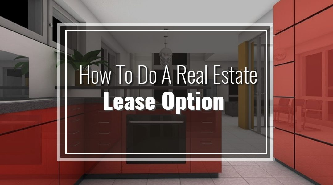 How To Do A Real Estate Lease Option [Infographic]