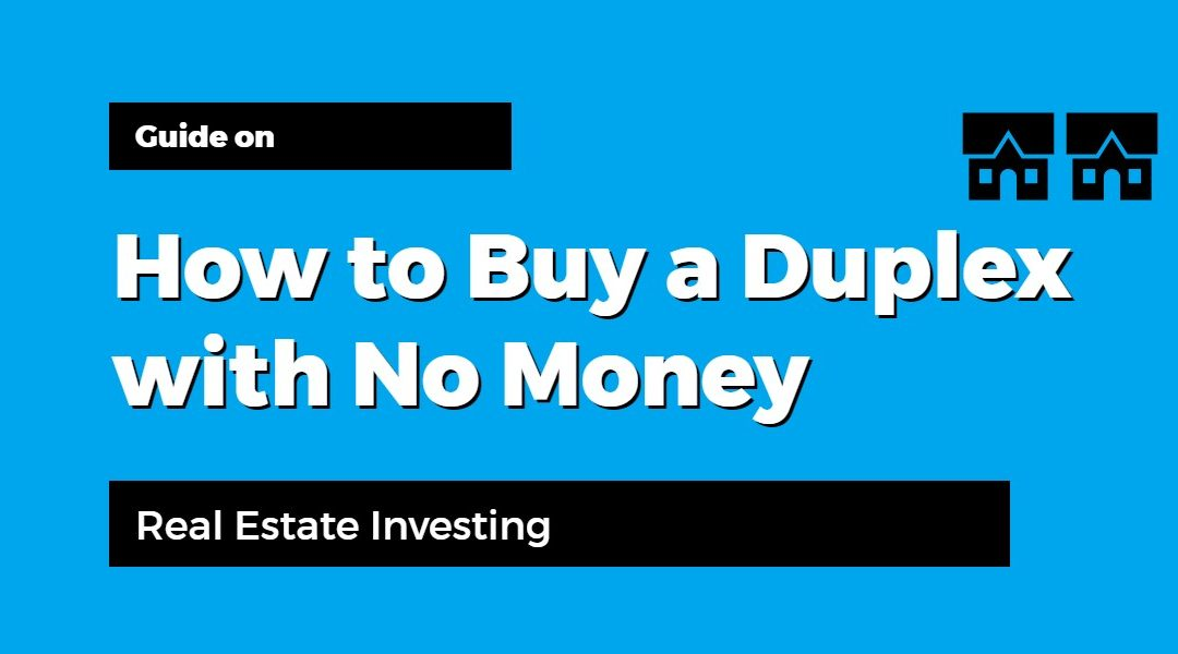 How to Buy a Duplex with No Money Down [Infographic] – Real Estate Investing