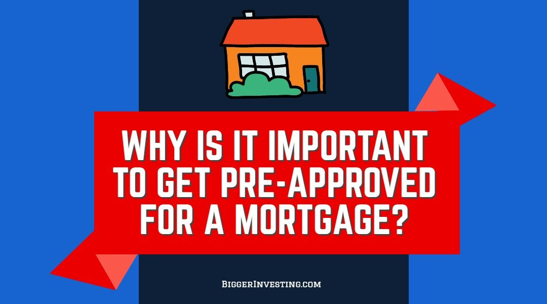 All About Mortgages: Why is it Important to Get Pre-Approved for a Mortgage?