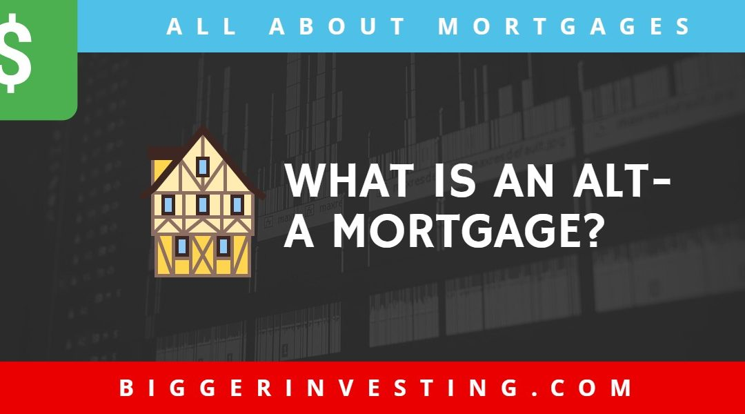 All About Mortgages: What is an Alt-A Mortgage?