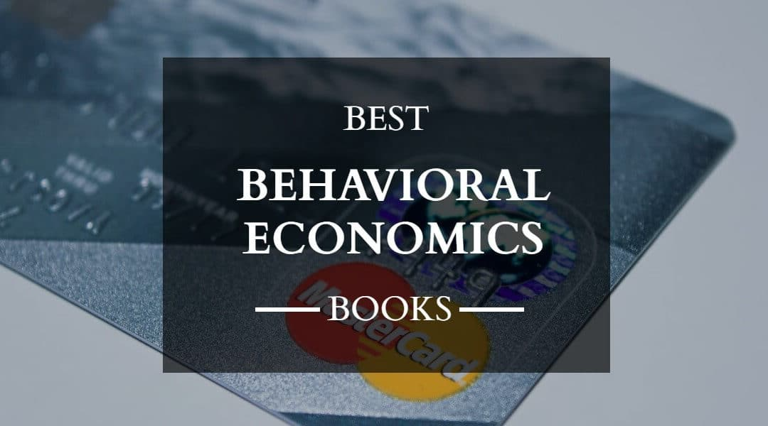 Best Books on Behavioral Economics – Summaries – Quotes
