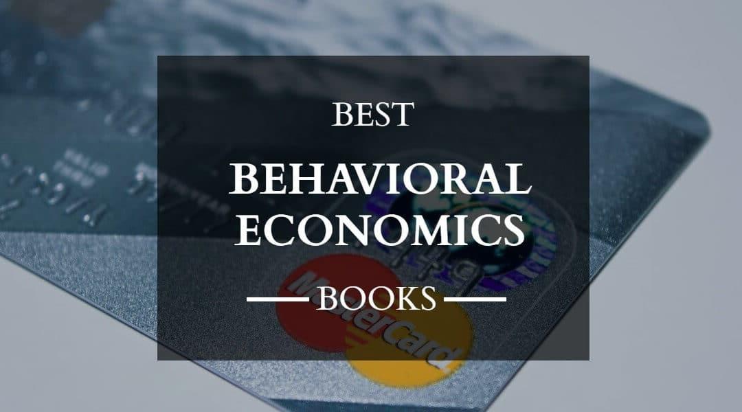 18 Best Books on Behavioral Economics – Summaries – Quotes