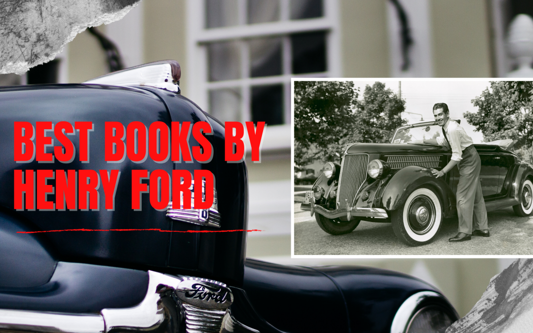 5 Best Books by Henry Ford