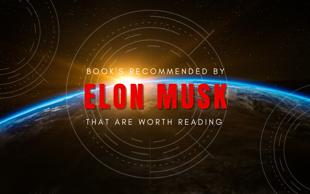 14 Books Recommended By Elon Musk That Are Worth Reading