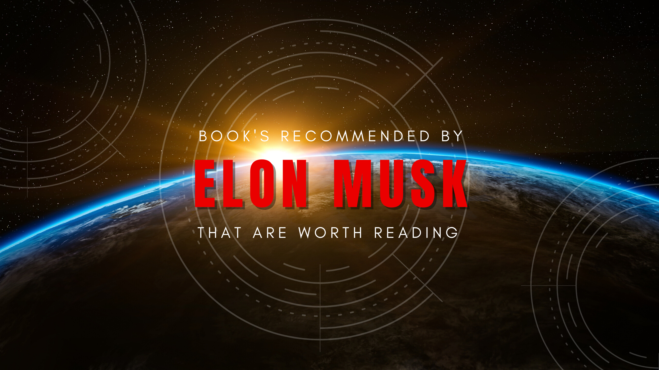 Books Recommended by Elon Musk That Are Worth Reading