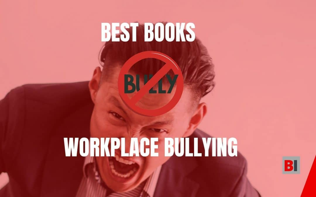 11 Best Books on Workplace Bullying