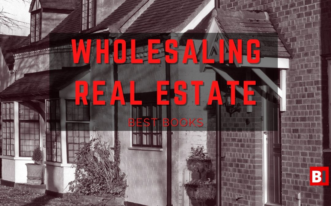 11 Best Books on Wholesaling Real Estate