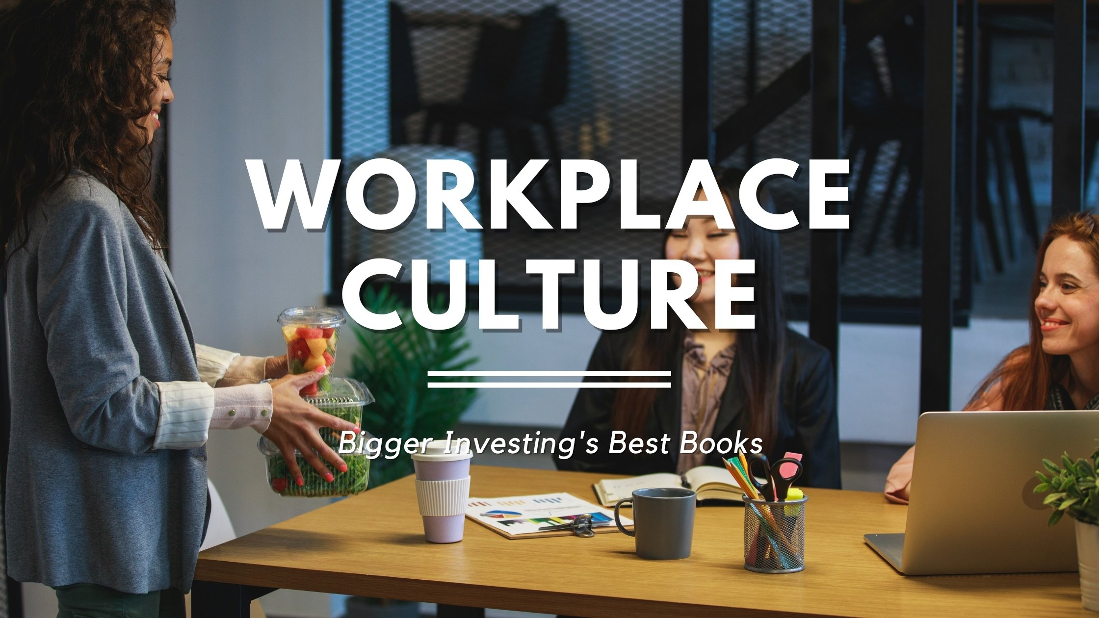 Best Books on Workplace Culture
