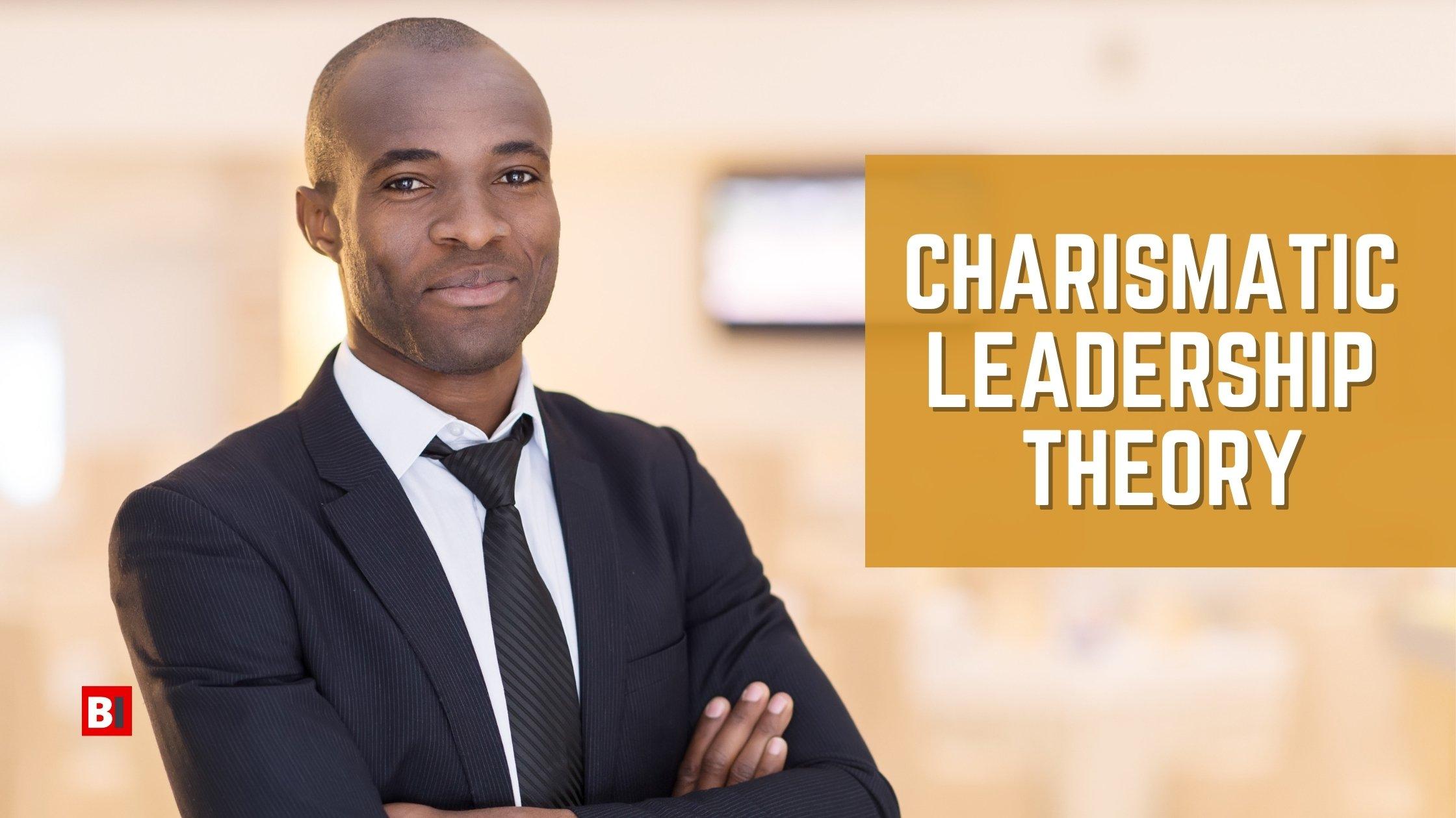 Charismatic Leadership Theory