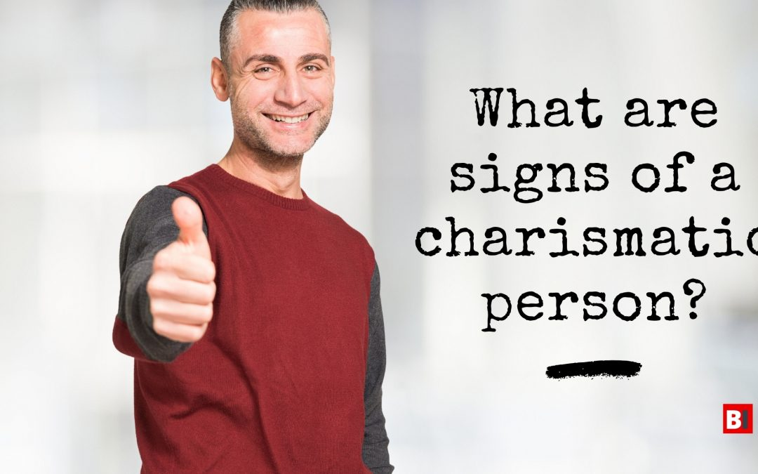 What Are Signs of a Charismatic Person?