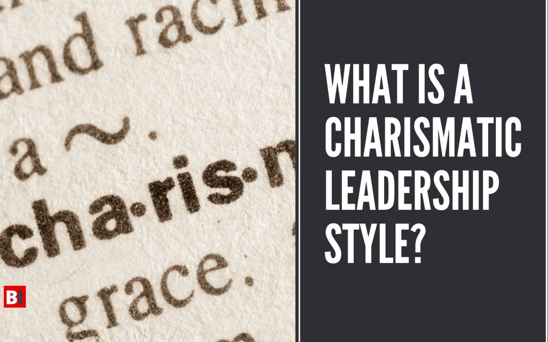 What is a Charismatic Leadership Style?
