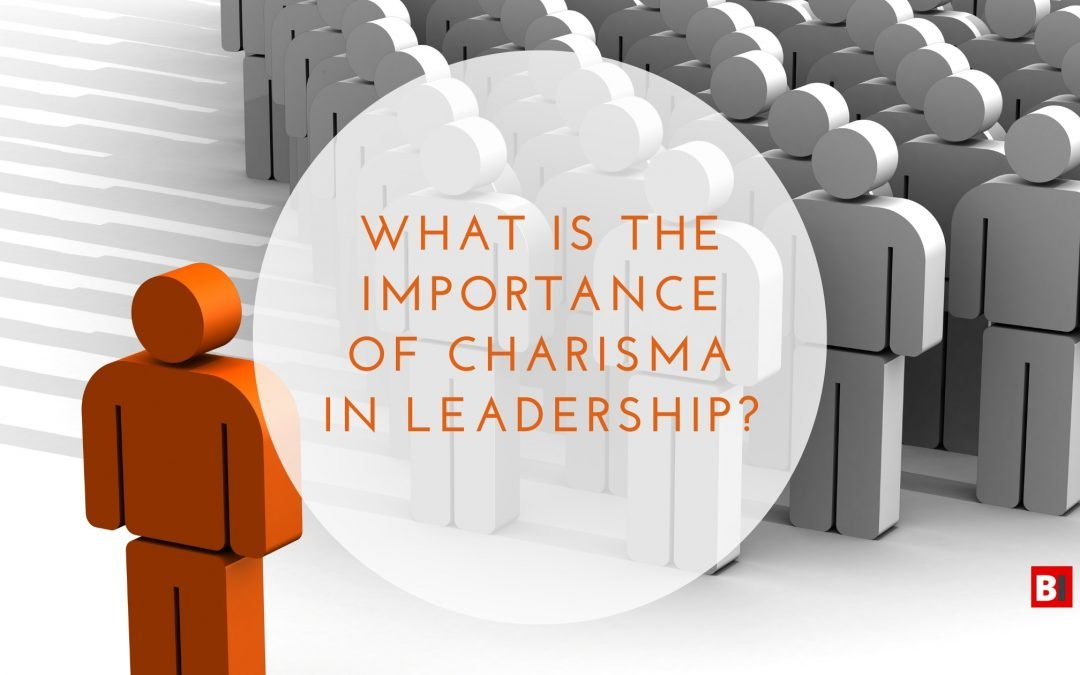 What is the Importance of Charisma in Leadership?