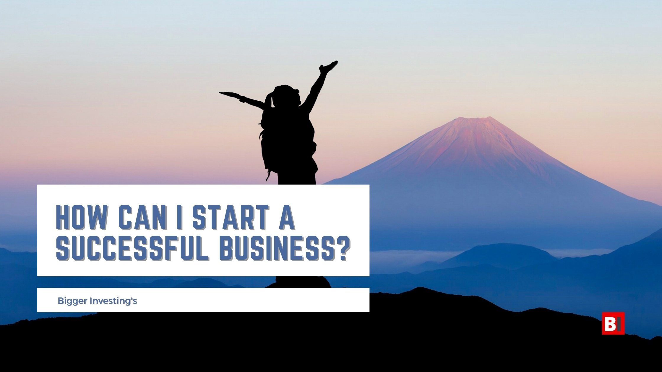 How Can I Start a Successful Business?