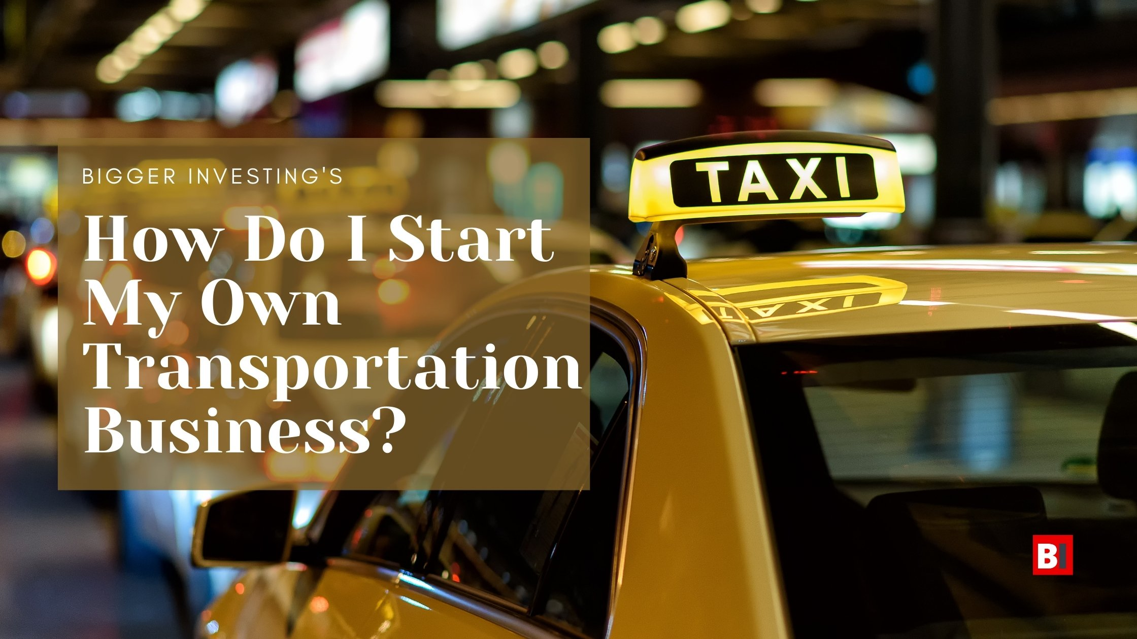 How Do I Start My Own Transportation Business?