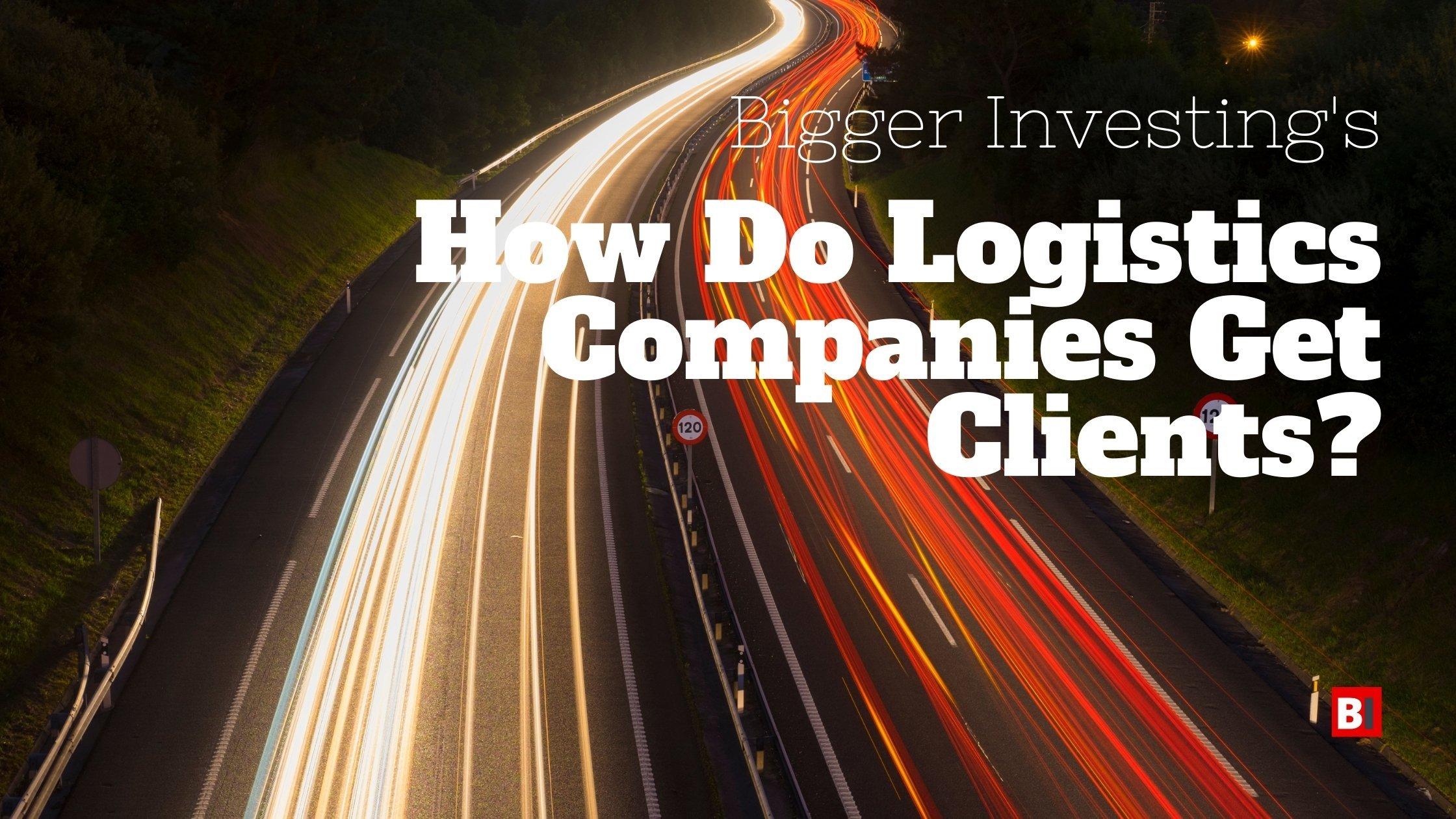 How Do Logistics Companies Get Clients?