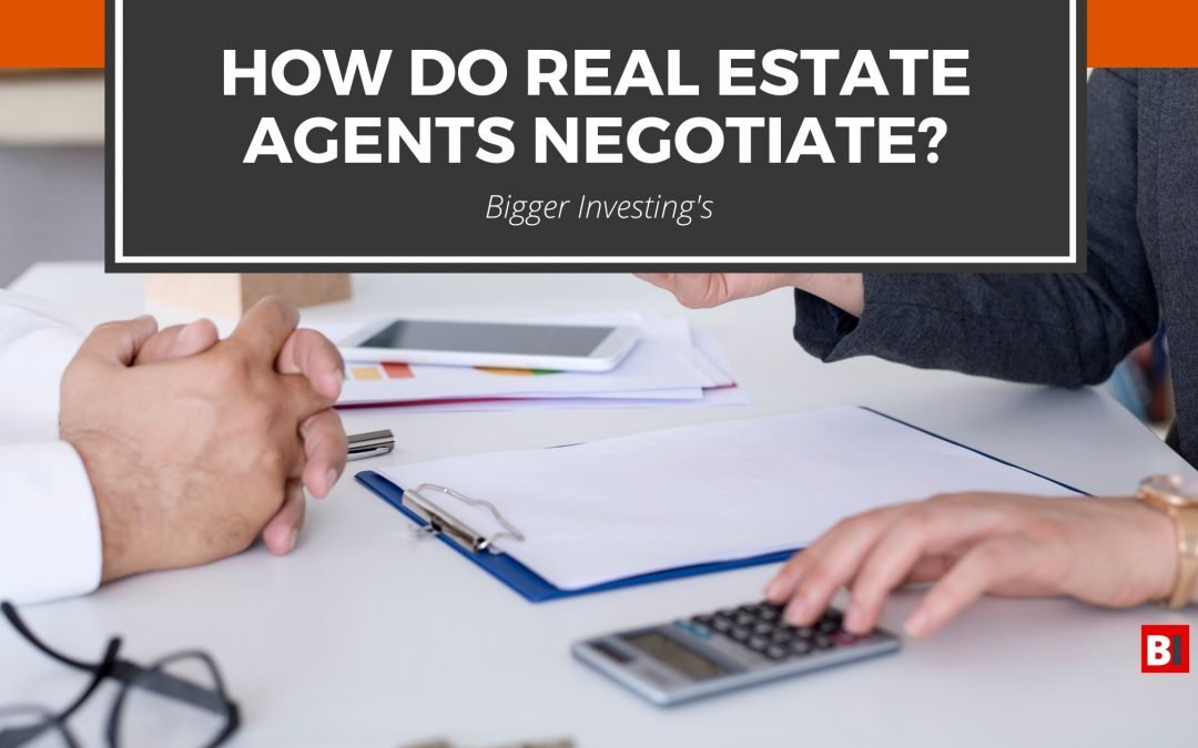 How Do Real Estate Agents Negotiate?