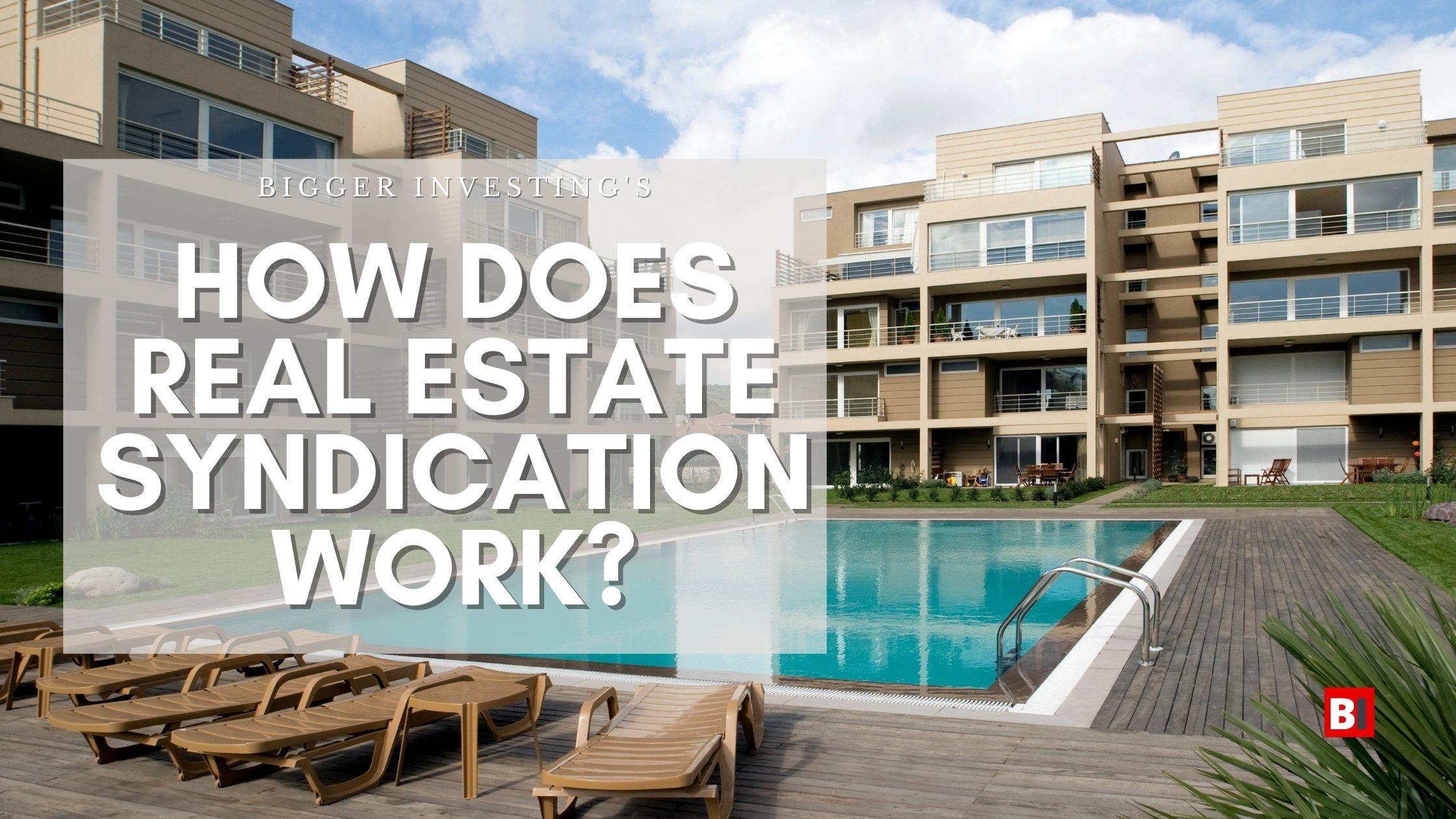 How Does Real Estate Syndication Work?