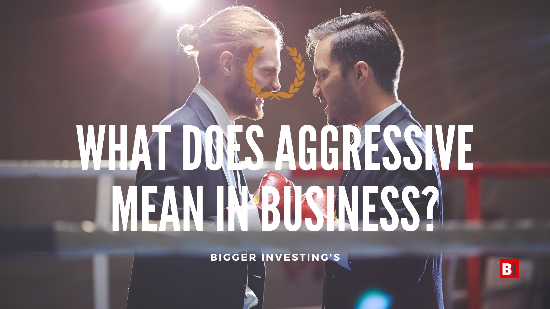 What Does Aggressive Mean in Business?