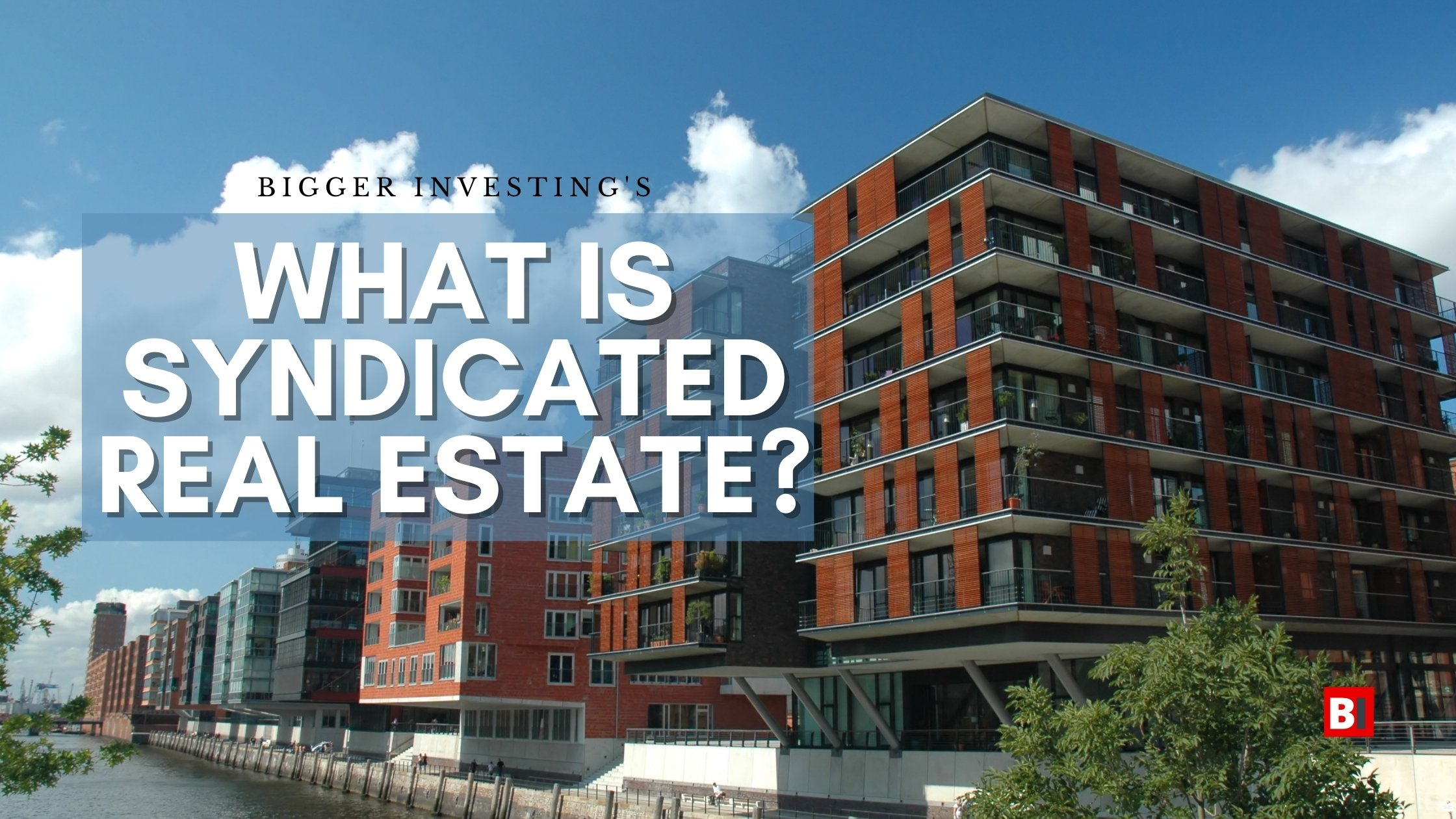 What Is Syndicated Real Estate_?