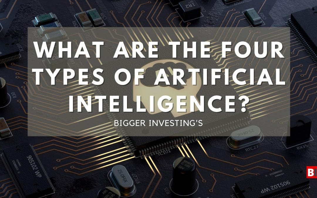What are the Four types of Artificial Intelligence?