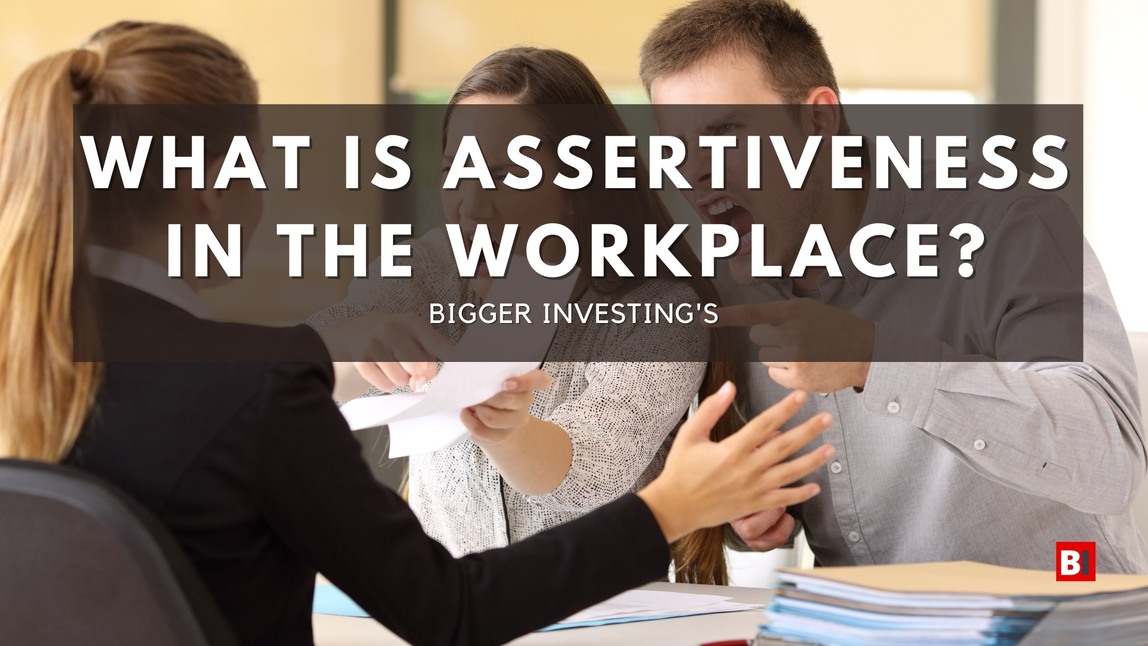 What is Assertiveness in the workplace?