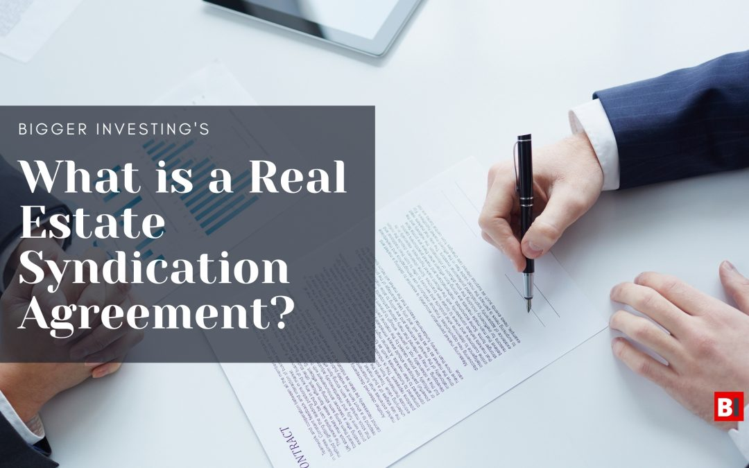 What is a Real Estate Syndication Agreement?