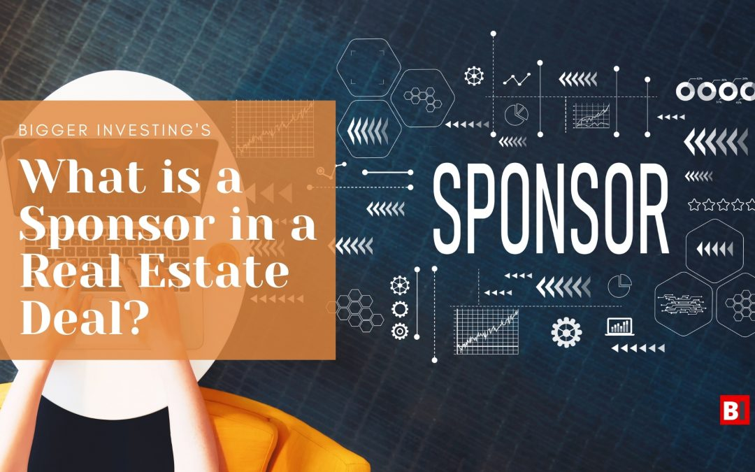 What is a Sponsor in a Real Estate Deal?