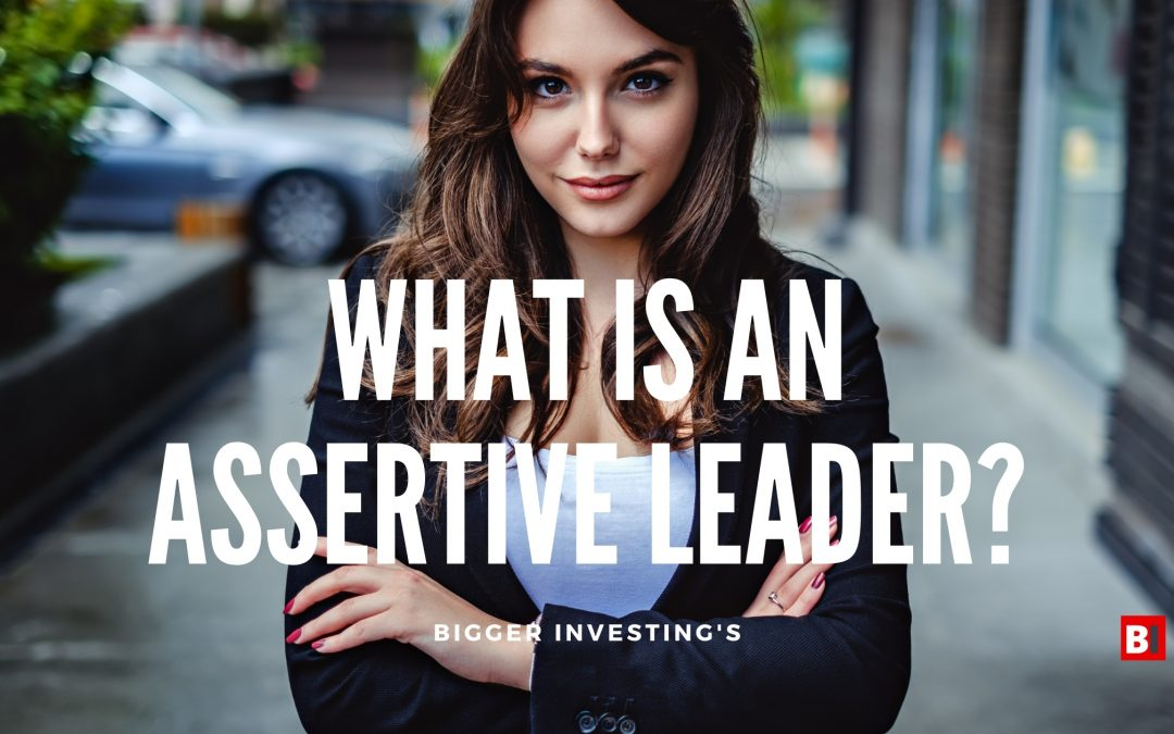 What is an Assertive Leader?