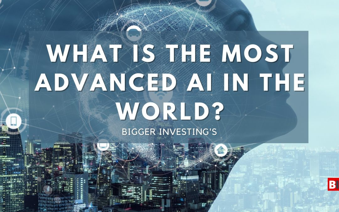 What is the Most advanced AI in the World?