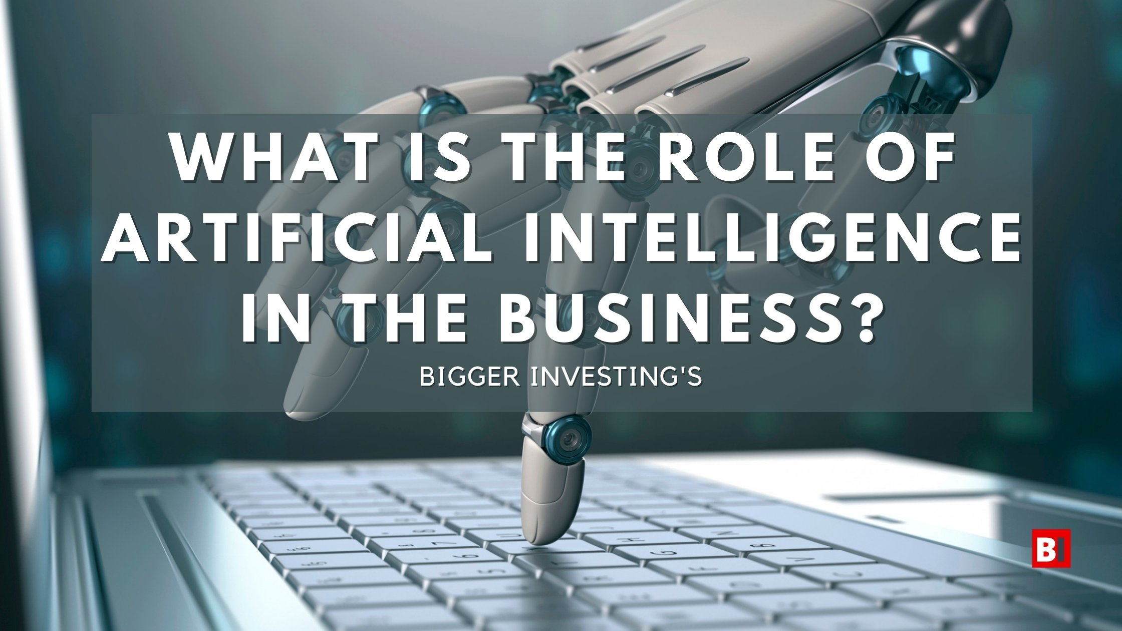 What is the Role of Artificial Intelligence in the Business?