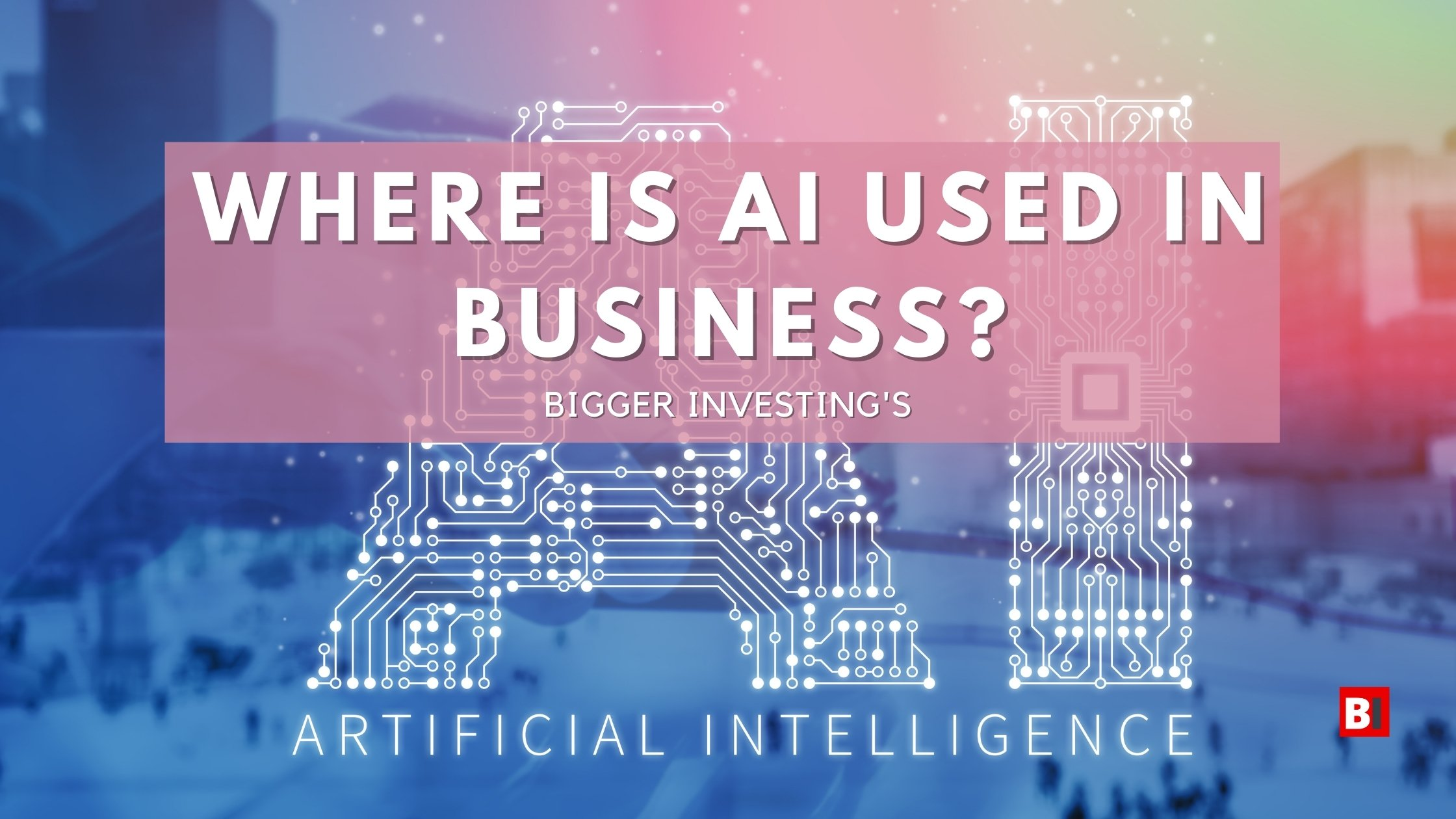 Where is AI Used in Business?