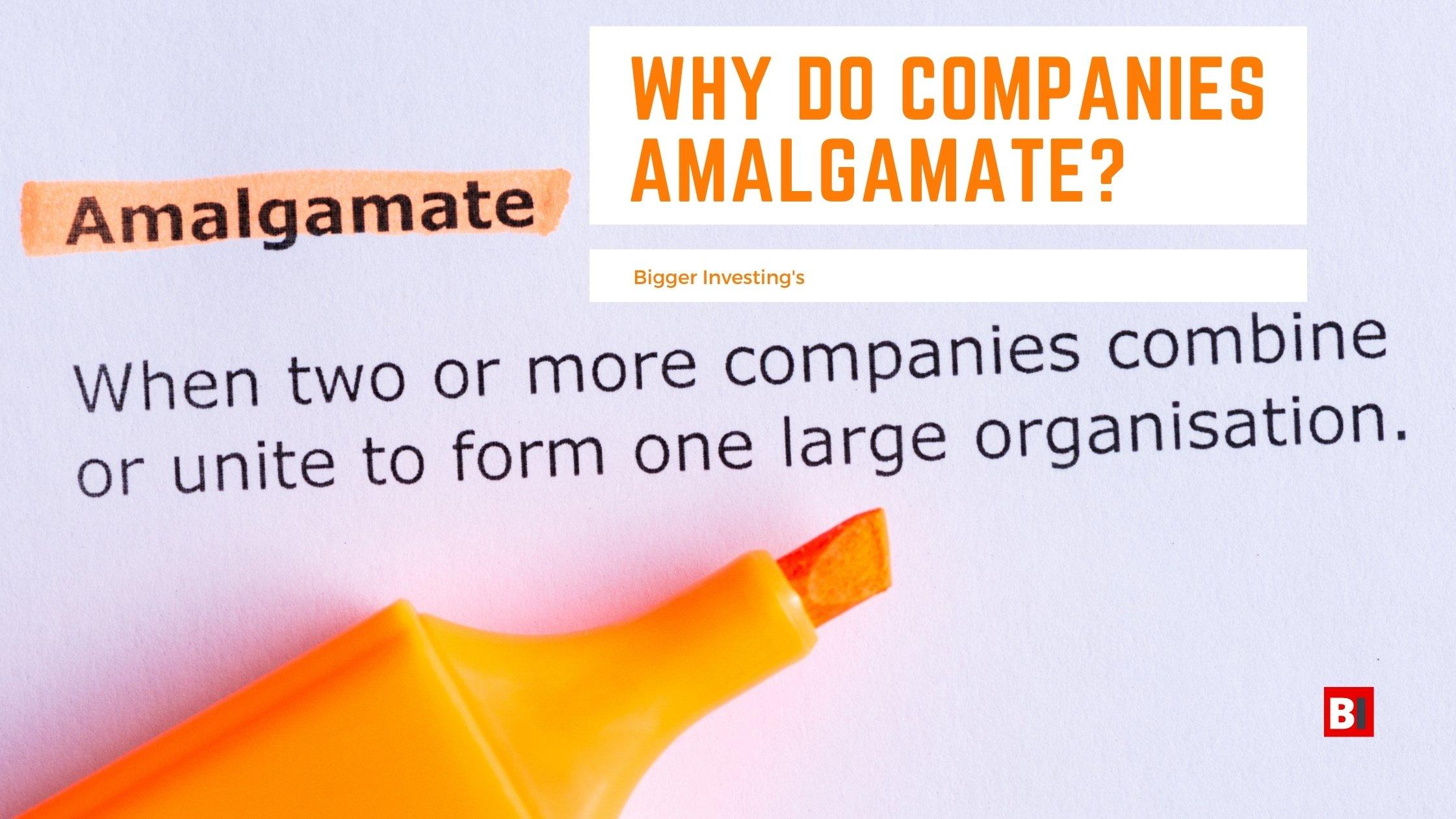 Why Do Companies Amalgamate?