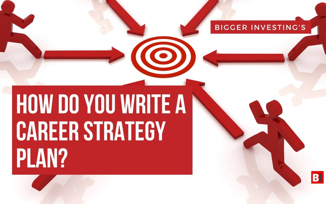 How Do You Write a Career Strategy Plan?
