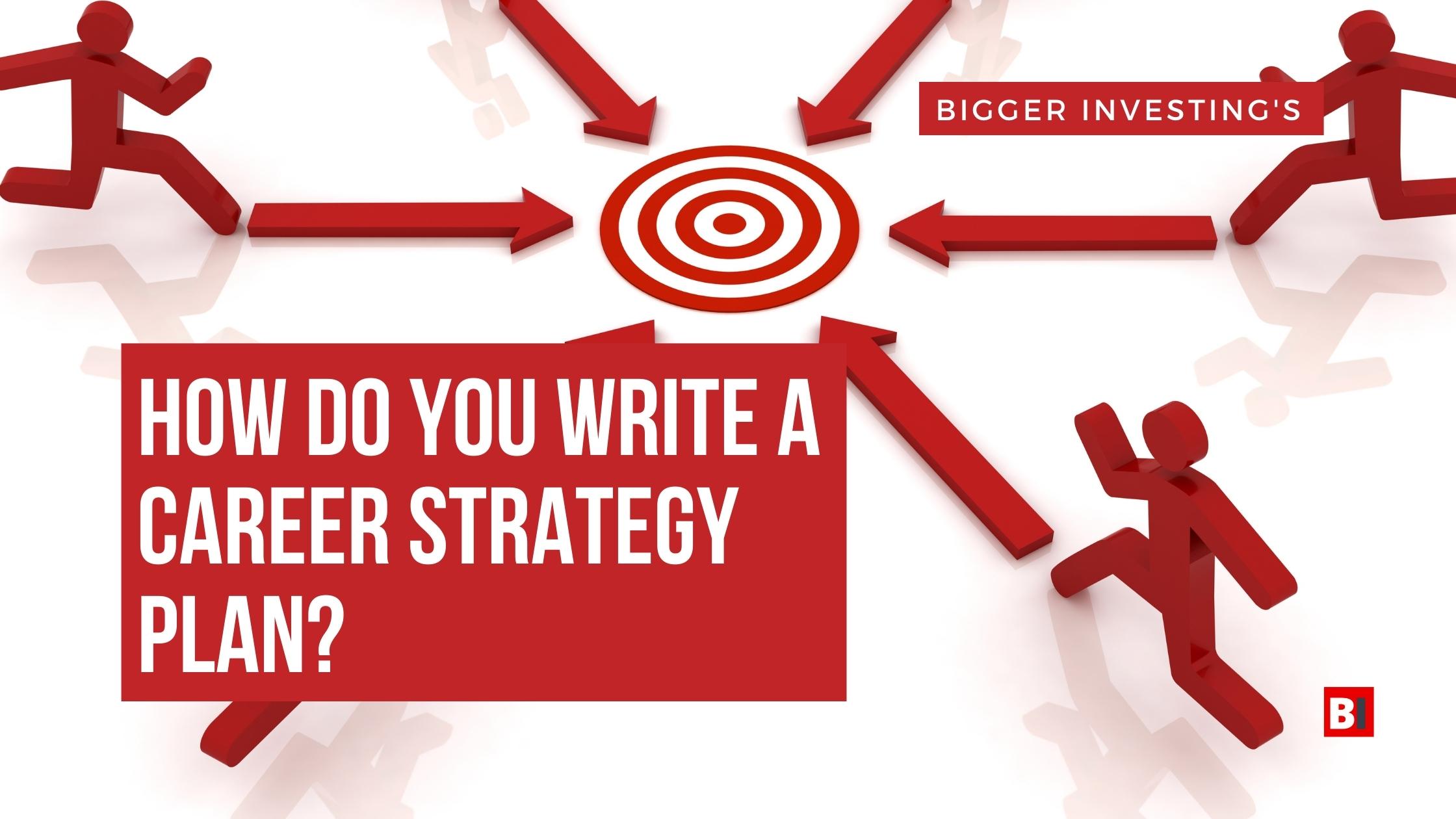 How Do You Write a Career Strategy Plan?