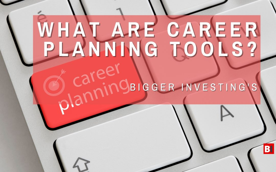 What are Career Planning Tools?