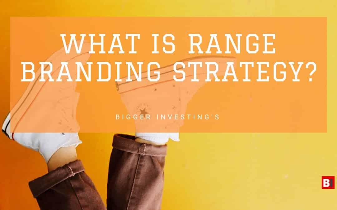 What is Range Branding Strategy?