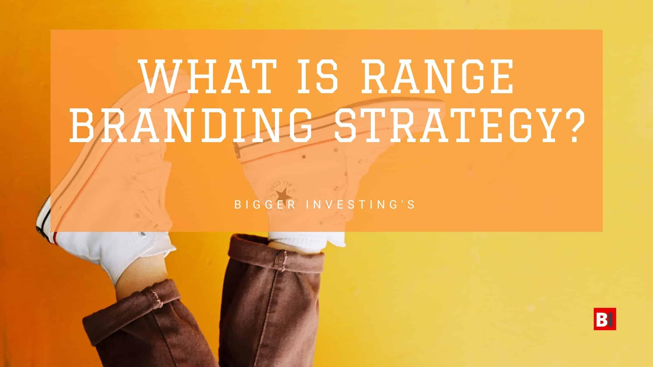 What is Range Branding Strategy?
