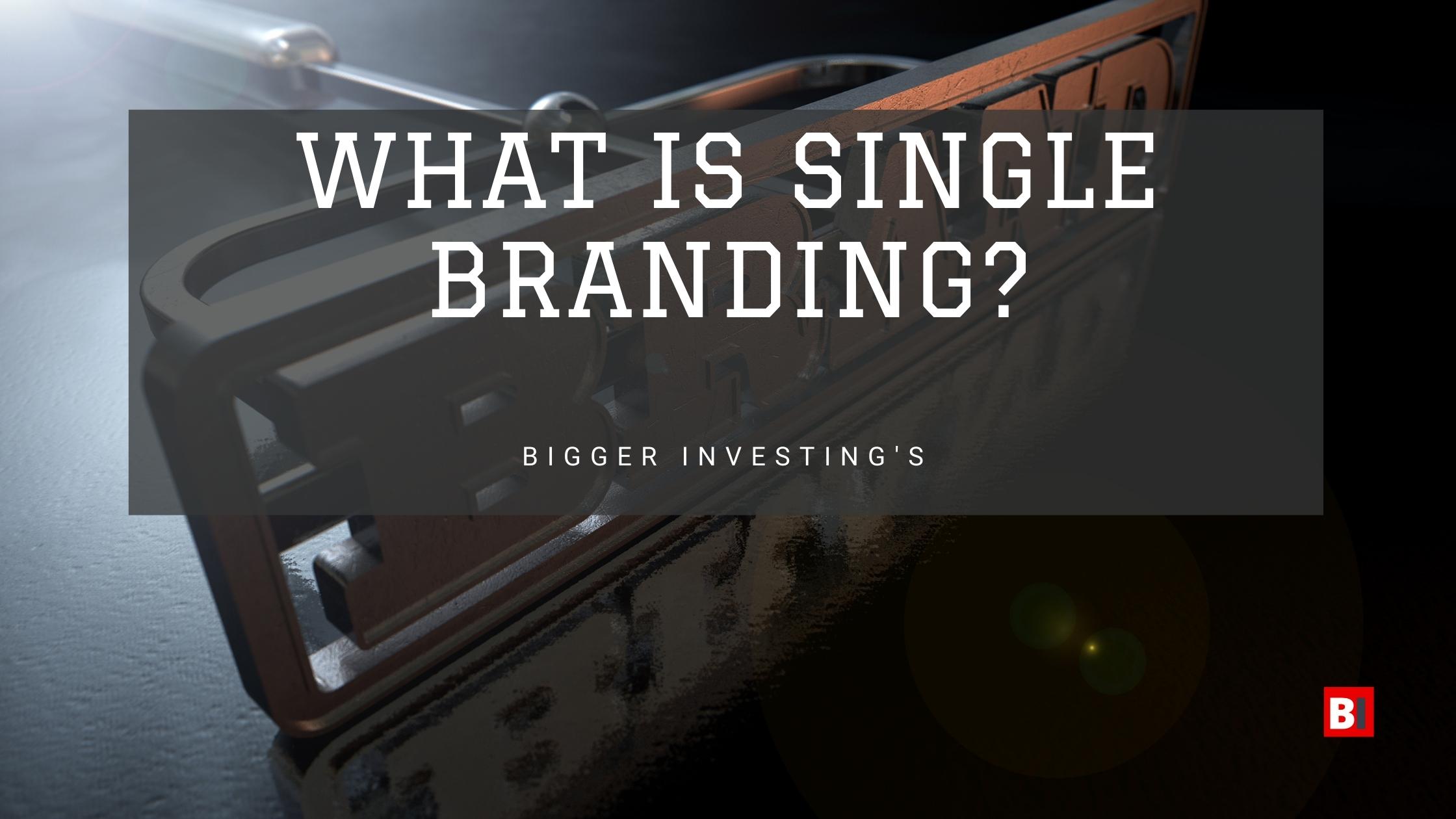 What is Single Branding?
