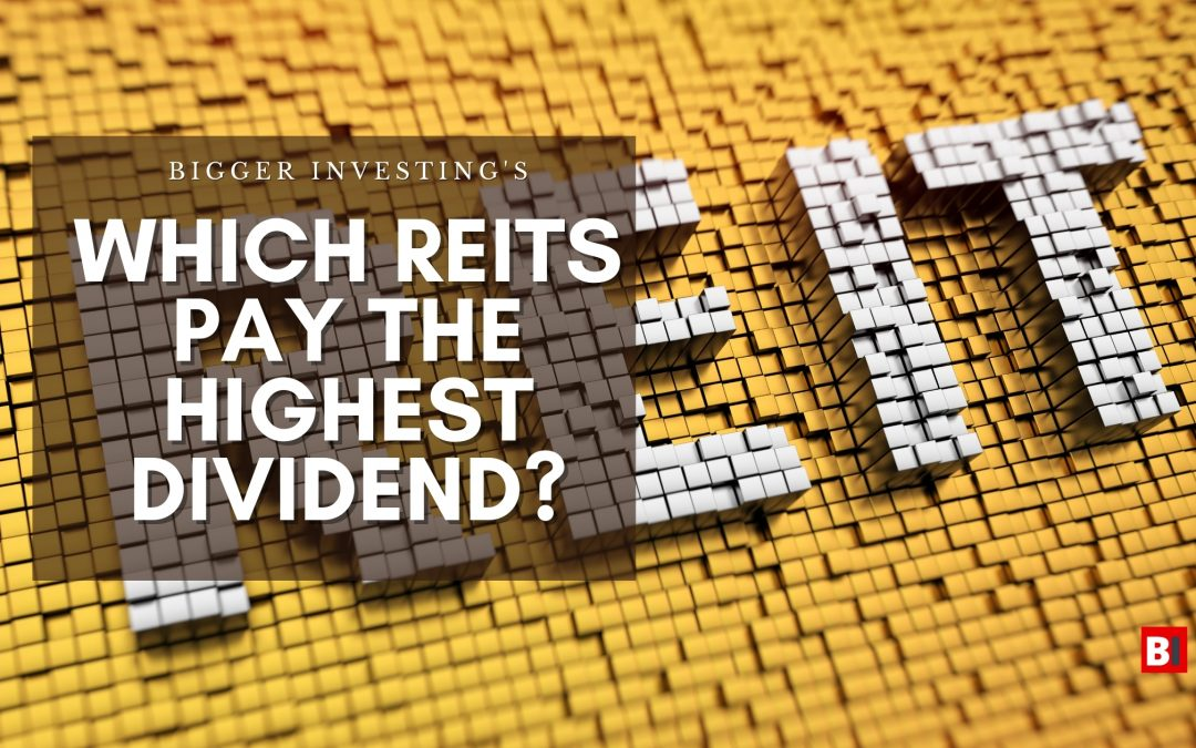 Which REITs Pay the Highest Dividend?