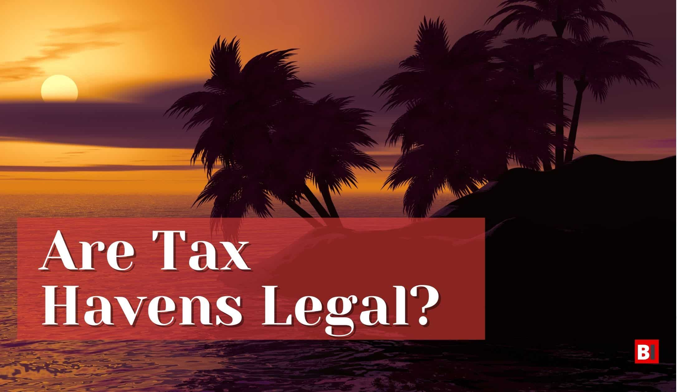 Are Tax Havens Legal?