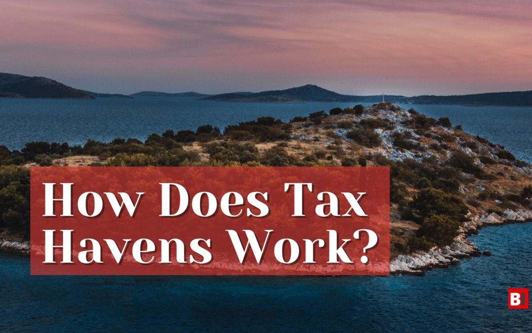 How Does a Tax Havens Work?
