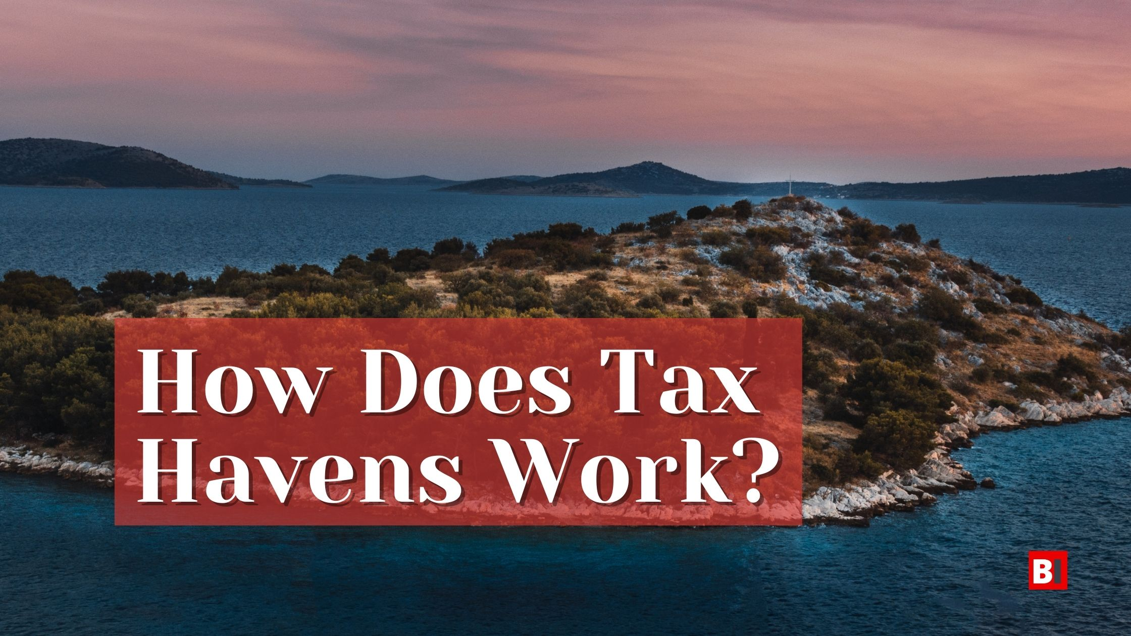 How Does Tax Havens Work?