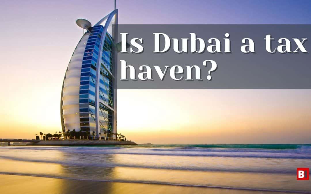 Is Dubai a Tax Haven?