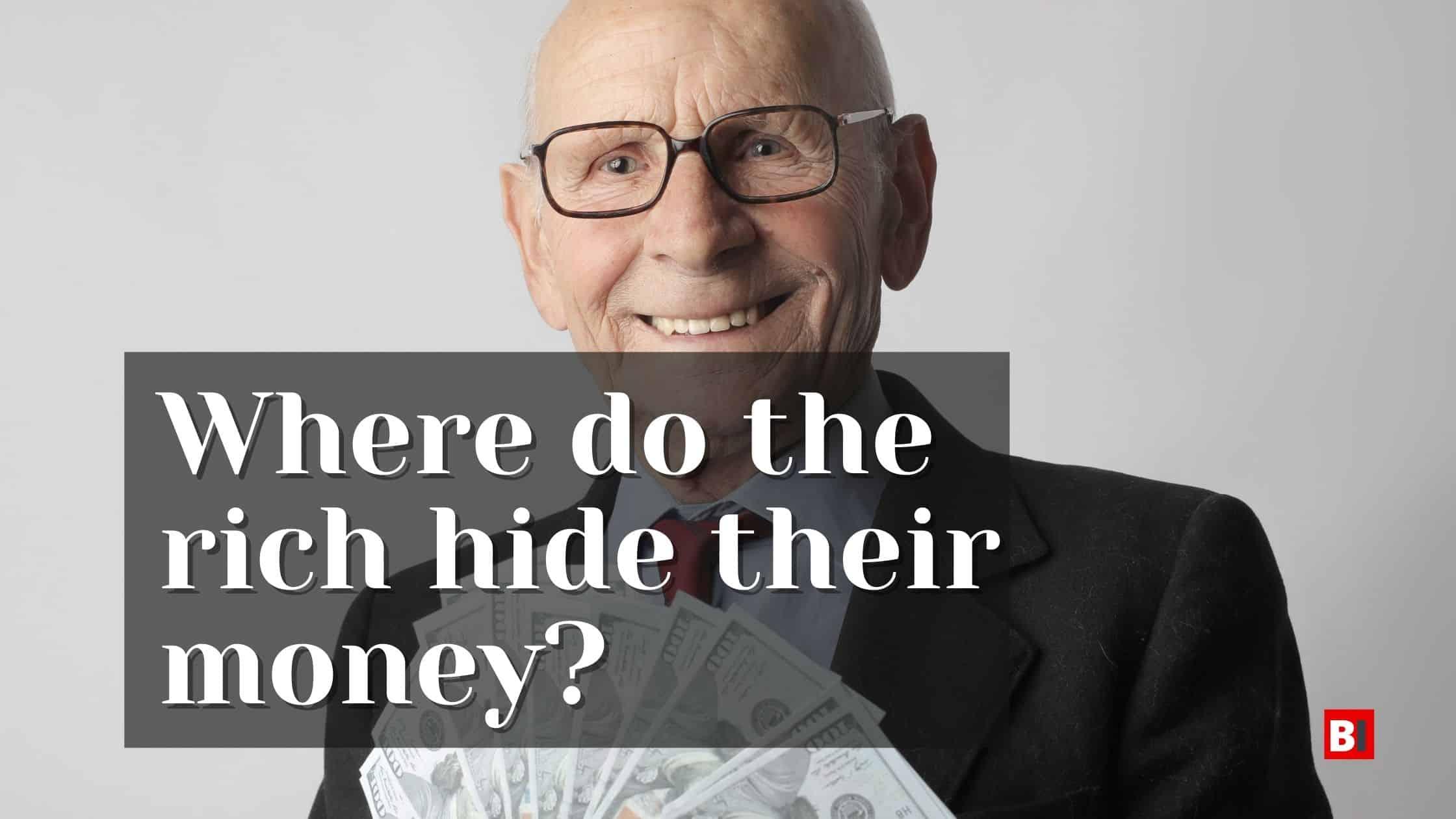Where do the rich hide their money?