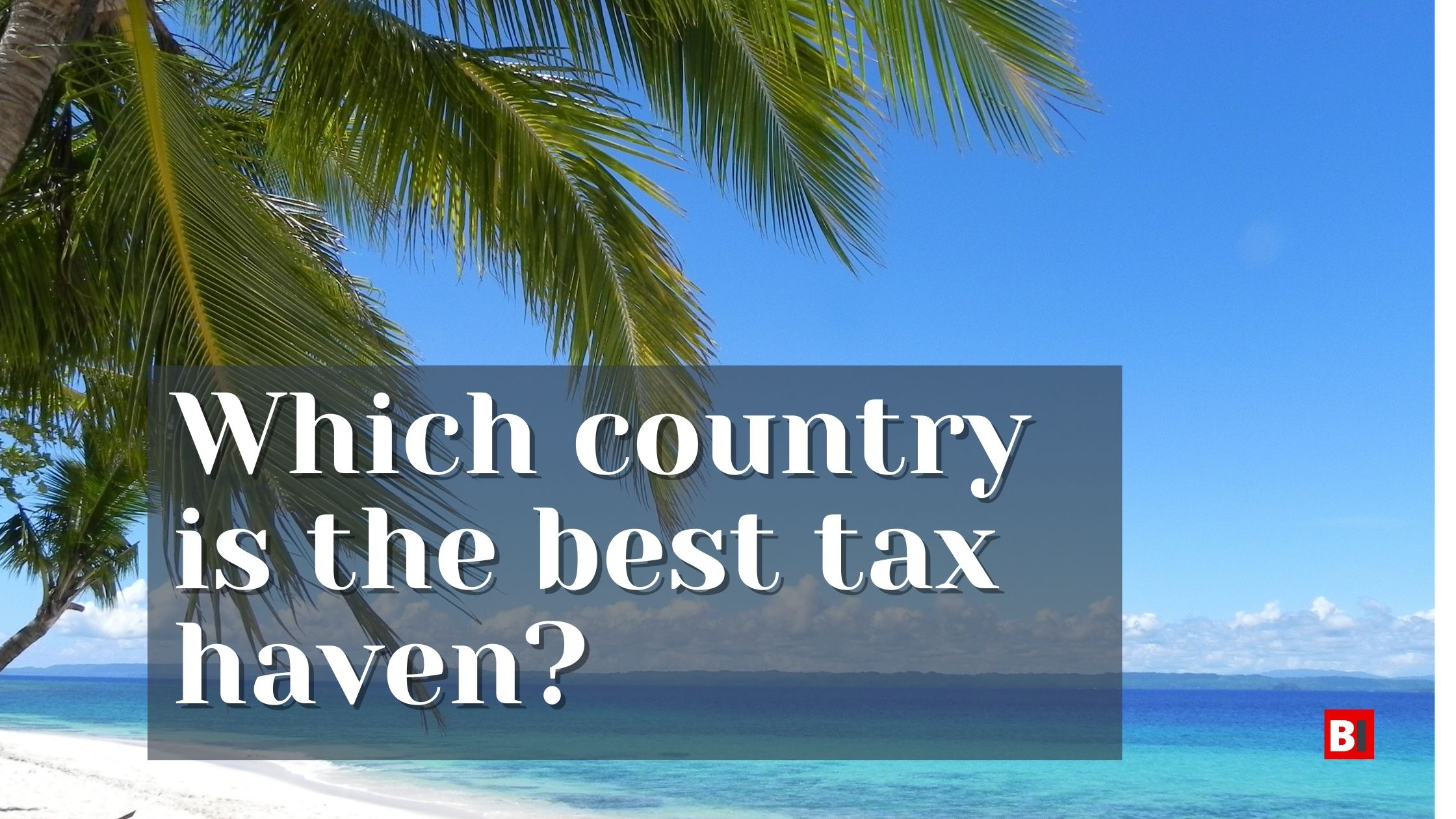 Which Country is the Best Tax Haven?