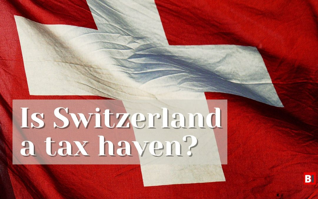 Is Switzerland a Tax Haven?