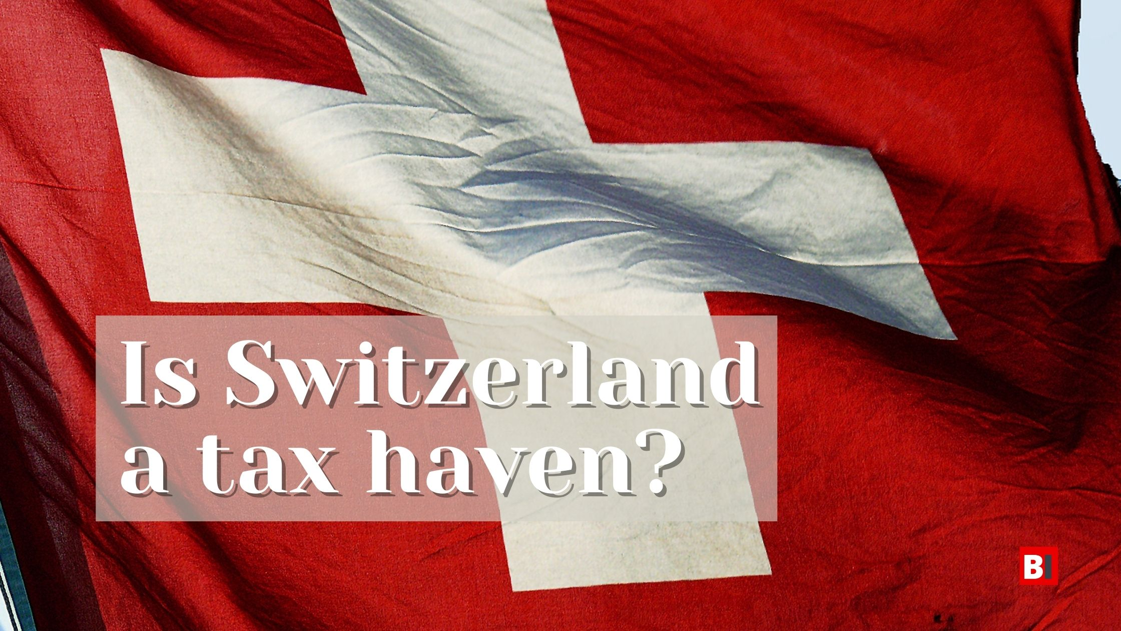 Is Switzerland a tax have?